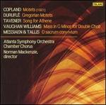 Copland: Motets; Durufl?: Gregorian Motets; Tavener: Song for Athene; Etc.