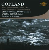 Copland: Music for the Theatre; Quiet City; Music for Movies; Clarinet Concerto - Christopher Gekker (trumpet); Stephen Taylor (horn); William Blount (clarinet); Orchestra of St. Luke's;...
