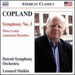 Copland: Symphony No. 3; Three Latin American Sketches
