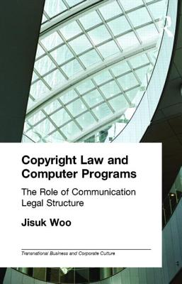 Copyright Law and Computer Programs: The Role of Communication in Legal Structure - Woo, Jisuk