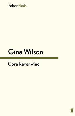 Cora Ravenwing - Wilson, Gina