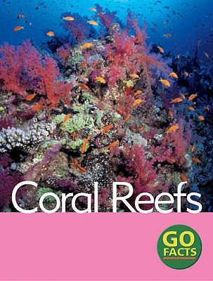 Coral Reefs - Pike, Katy, and Turner, Garda, and O'Keefe, Maureen