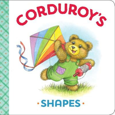 Corduroy's Shapes - McCue, Lisa, and Freeman, Don, and Scott, Maryjo