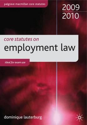 Core Statutes on Employment Law 2009-2010 - Lauterburg, Dominique