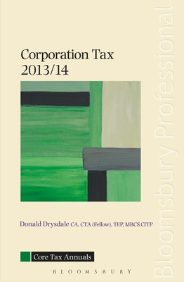 Core Tax Annual: Corporation Tax 2013/14 - Drysdale, Donald