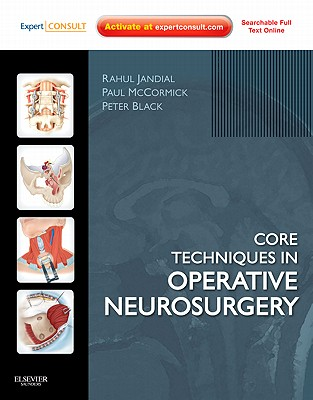 Core Techniques in Operative Neurosurgery: Expert Consult - Online and Print -