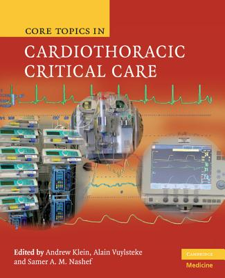 Core Topics in Cardiothoracic Critical Care - Klein, Andrew (Editor)