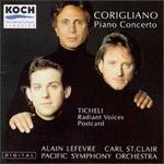 Corigliano: Concerto for Piano and Orchestra; Ticheli: Radiant Voices; Postcard