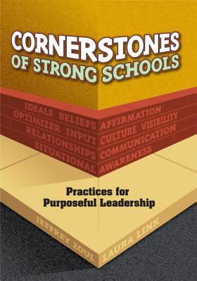 Cornerstones of Strong Schools: Practices for Purposeful Leadership - Zoul, Jeffrey