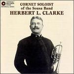 Cornet Soloist of the Sousa Band: Complete Collection
