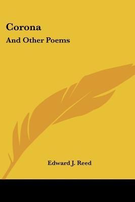 Corona: And Other Poems - Reed, Edward J