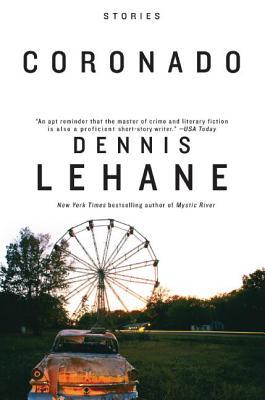 Coronado: Stories - Lehane, Dennis