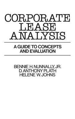 Corporate Lease Analysis: A Guide to Concepts and Evaluation - Johns, Helene W, and Nunnally, Bennie, and Plath, Donald