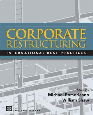 Corporate Restructuring: Lessons from Experience - Pomerleano, Michael (Editor), and Shaw, William, Professor (Editor)