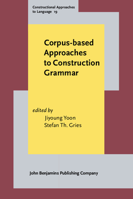 Corpus-Based Approaches to Construction Grammar - Yoon, Jiyoung (Editor)