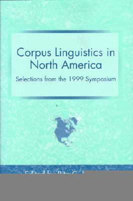Corpus Linguistics in North America: Selections from the 1999 Symposium - Simpson-Vlach, Rita C (Editor)