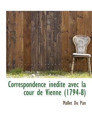 Correspondence in Dite Avec La Cour de Vienne (1794-8) - Pan, Mallet Du