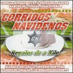 Corridos Navidenos: Regalos de a Kilo