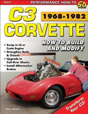 Corvette C3 Performance Projects: How to Build and Modify - Petris, Chris