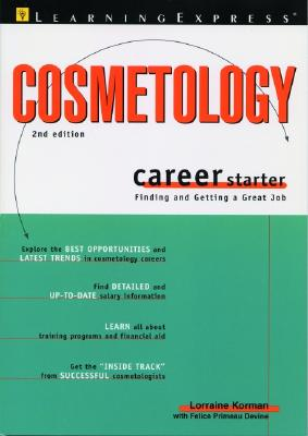 Cosmetology Career Starter: Finding and Getting a Great Job - Korman, Lorraine, and Devine, Felice Primeau, and Learning Express LLC