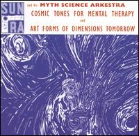 Cosmic Tones for Mental Therapy/Art Forms of Dimensions Tomorrow - Sun Ra