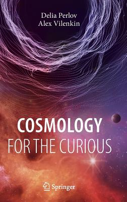 Cosmology for the Curious - Perlov, Delia