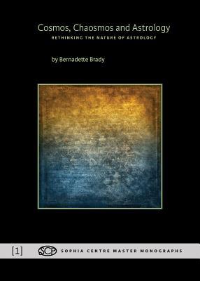 Cosmos, Chaosmos and Astrology - Brady, Bernadette