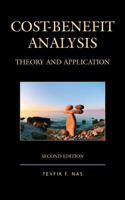 Cost-Benefit Analysis: Theory and Application - Nas, Tevfik F.