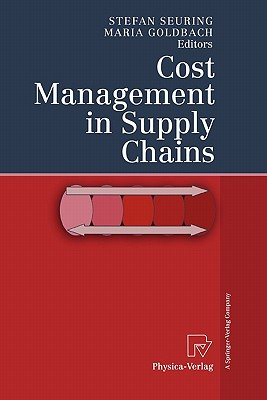 Cost Management in Supply Chains - Seuring, Stefan (Editor), and Goldbach, Maria (Editor)