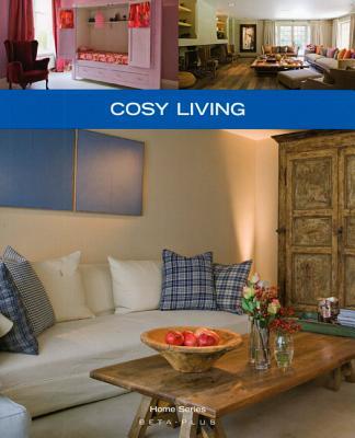 Cosy Living - Druesne, Alexandra (Text by), and Pauwels, Jo (Photographer), and Binart, Nathalie (Designer)