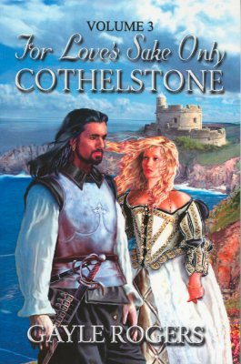 Cothelstone: For Love's Sake Only, Vol. 3 - Rogers, Gayle
