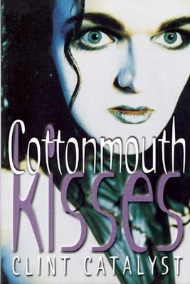 Cottonmouth Kisses - Catalyst, Clint