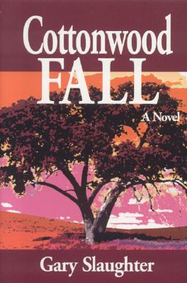 Cottonwood Fall - Slaughter, Gary