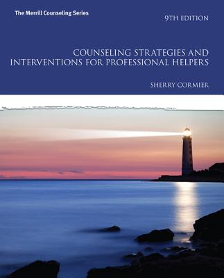 Counseling Strategies and Interventions for Professional Helpers - Cormier, Sherry, and Hackney, Harold L.