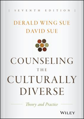 Counseling the Culturally Diverse: Theory and Practice - Sue, Derald Wing, Dr., and Sue, David