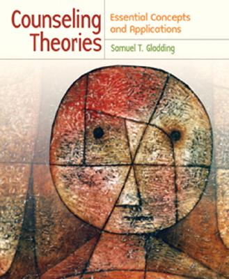 Counseling Theories: Essential Concepts and Applications - Gladding, Samuel T
