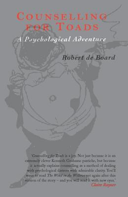 Counselling for Toads: A Psychological Adventure - Board, Robert de