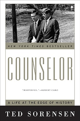 Counselor: A Life at the Edge of History - Sorensen, Ted