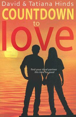 Countdown to Love: Find Your Ideal Partner, This Time for Good - Hinds, David, and Hinds, Tatiana
