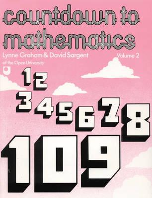 Countdown To Mathematics Volume 2 - Graham, Lynne, and Sargent, David