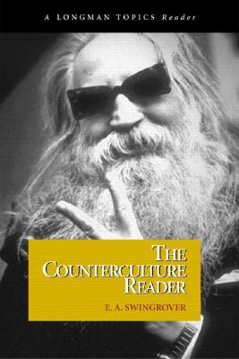 Counterculture Reader, the (a Longman Topics Reader) - Swingrover, E A