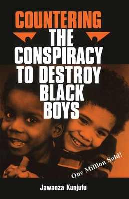 Countering the Conspiracy to Destroy Black Boys Vol. I - Kunjufu, Jawanza, Dr.