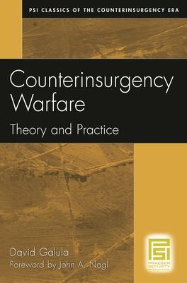 Counterinsurgency Warfare: Theory and Practice - Galula, David