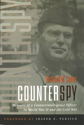 Counterspy: Memoirs of a Counterintelligence Officer in World War II and the Cold War - Cutler, Richard W