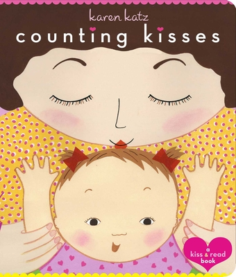 Counting Kisses: A Kiss & Read Book - Katz, Karen
