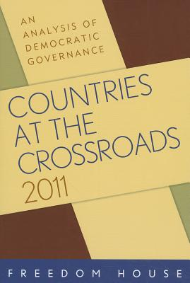 Countries at the Crossroads: An Analysis of Democratic Governance - Dizard, Jake (Editor), and Walker, Christopher (Editor), and Tucker, Vanessa (Editor)