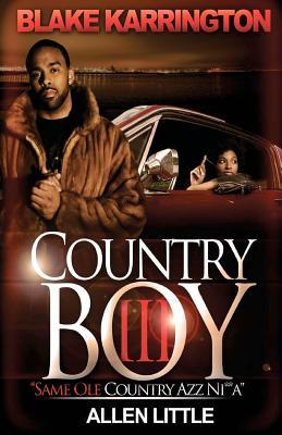 Country Boy 3: Same OLE Country Azz Ni**a - Karrington, Blake, and Little, Allen