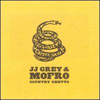 Country Ghetto - JJ Grey & Mofro