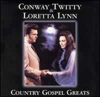 Country Gospel Greats - Conway Twitty & Loretta Lynn