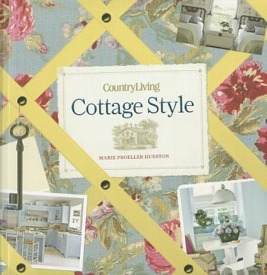 Country Living Cottage Style - Hueston, M P, and Country Living